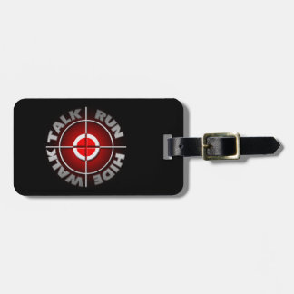 Run walk talk hide. luggage tag