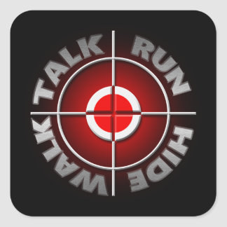 Run walk talk hide. square sticker