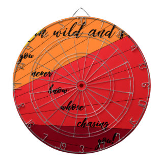 run wild and free you never know whose chasing you dartboard