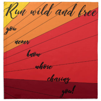 run wild and free you never know whose chasing you napkin