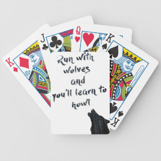 Run with wolves and you'll learn to  howl bicycle playing cards
