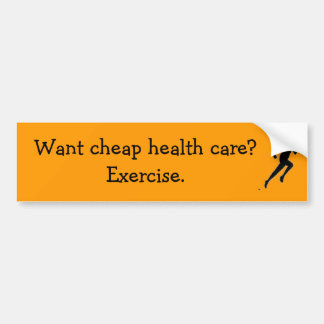 runner, Want cheap health care?  Exercise. Bumper Sticker