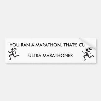 RUNNERGIRL, RUNNERGIRL, YOU RAN A MARATHON..THA... BUMPER STICKER