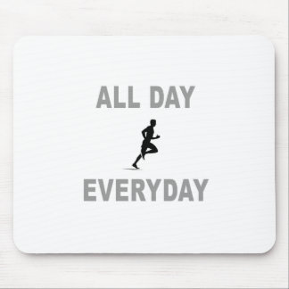 Running All Day Everyday Mouse Pad
