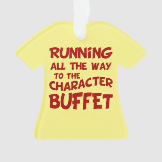 Running All The Way To The Character Buffet