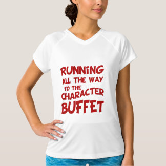 Running All The Way To The Character Buffet T-Shirt