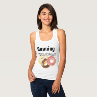 Running because doughnuts tank top