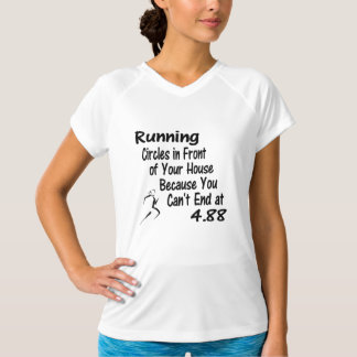 Running Circles Around Your House T-Shirt