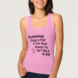 Running Circles in Front of Your House Tank Top