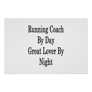 Running Coach By Day Great Lover By Night Poster
