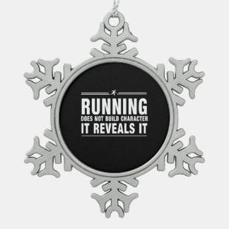 Running Doesnt Build Character Snowflake Pewter Christmas Ornament
