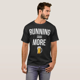 Running Equals More Beer Cheat Day Drinking T-Shirt