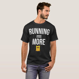 Running Equals More Chips Cardio Workout T-Shirt
