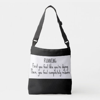 Running-First you feel like you're dying Crossbody Bag