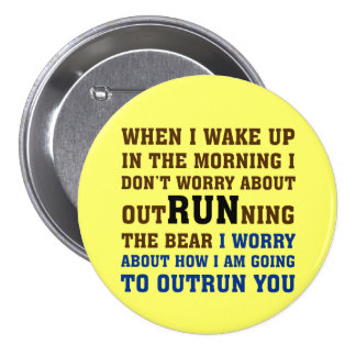 Running is about beating the competition 3 inch round button