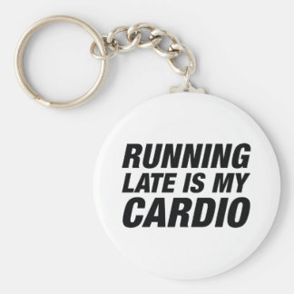 Running Late Is My Cardio Basic Round Button Keychain