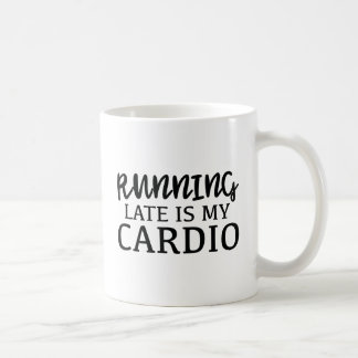 Running Late Is My Cardio Coffee Mug