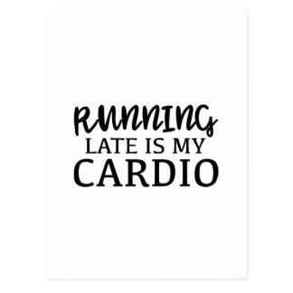 Running Late Is My Cardio Postcard