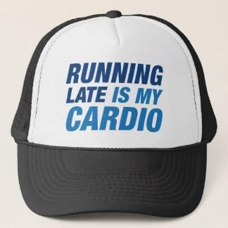 Running Late Is My Cardio Trucker Hat