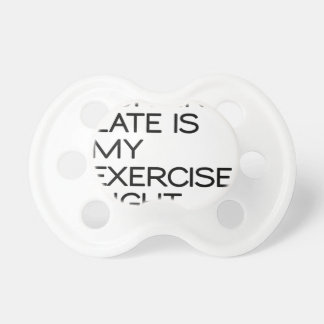 RUNNING LATE IS MY EXERCISE . RIGHT PACIFIER