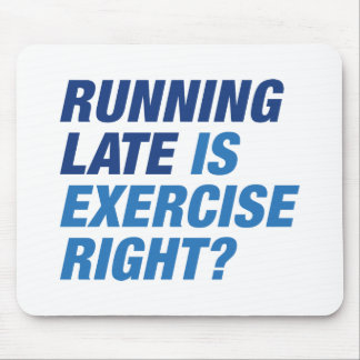Running Late Mouse Pad
