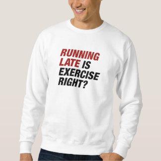 Running Late Sweatshirt