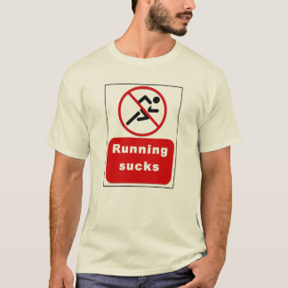 Running suck T-Shirt