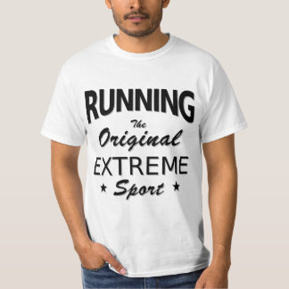 RUNNING, the original extreme sport. (blk) T-Shirt