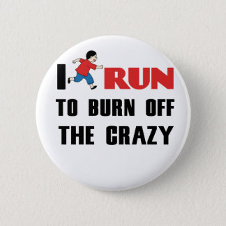 running to burn off the craziness 2 inch round button