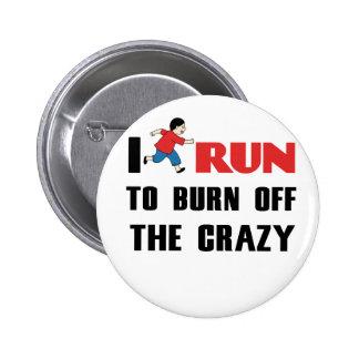 running to burn off the craziness 2 inch round button