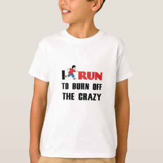 running to burn off the craziness T-Shirt