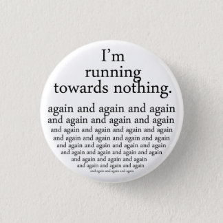 Running towards emergency-hung 1 inch round button