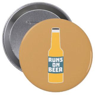 Runs on Beer Bottle Zcy3l 4 Inch Round Button