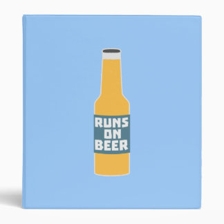 Runs on Beer Bottle Zcy3l Binder