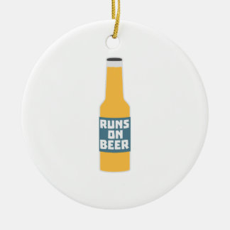 Runs on Beer Bottle Zcy3l Ceramic Ornament