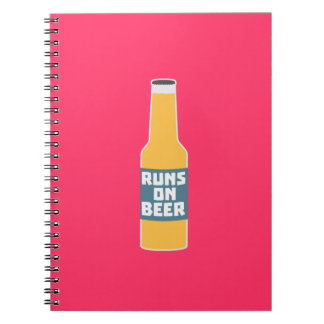 Runs on Beer Bottle Zcy3l Notebook