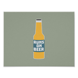 Runs on Beer Bottle Zcy3l Poster