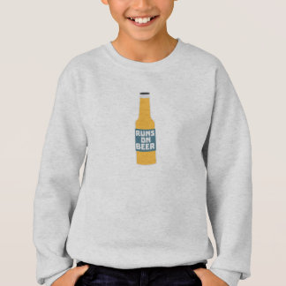 Runs on Beer Bottle Zcy3l Sweatshirt