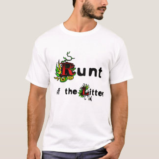runt of the litter T-Shirt