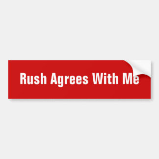 Rush Agrees With Me Bumper Sticker