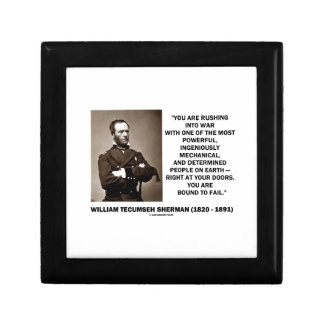Rushing Into War Are Bound To Fail Sherman Quote Keepsake Box