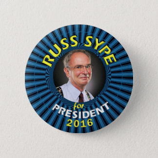 Russ Sype for President 2016 2 Inch Round Button