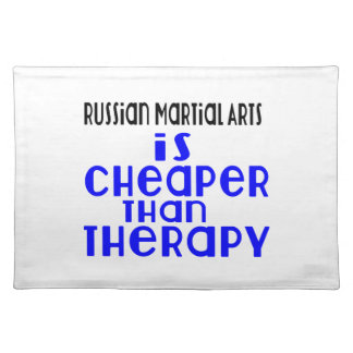 Russian Martial Arts Is Cheaper  Than Therapy Placemat