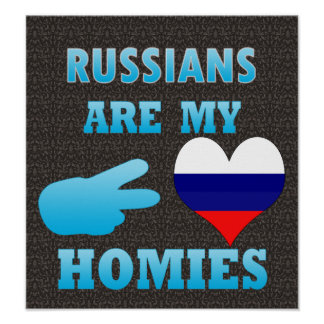 Russians are my Homies Poster