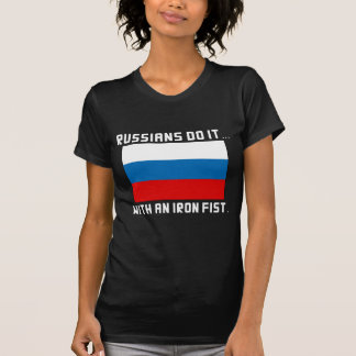 Russians Do It... With An Iron Fist T-Shirt