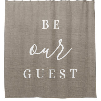 Rustic Burlap Be Our Guest Shower Curtain