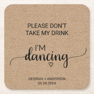 Rustic Calligraphy Don't Take My Drink I'm Dancing Square Paper Coaster