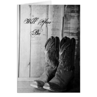 Rustic Cowboy Boots Will You Be My Bridesmaid Card