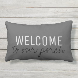 Rustic Dark Gray family Welcome to our Porch Lumbar Pillow