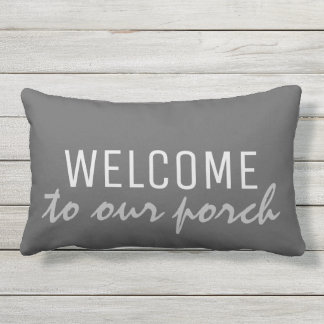 Rustic Dark Gray Welcome to our Porch Outdoor Pillow